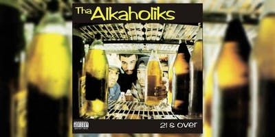 Tha Alkaholiks - 21&over 25 Year Anniversary Tour 2019