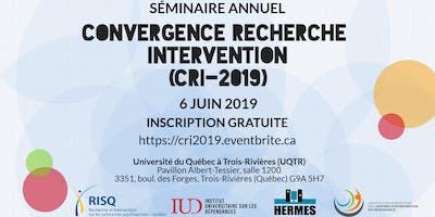 Convergence, recherche et intervention [CRI 2019] - séminaire annuel