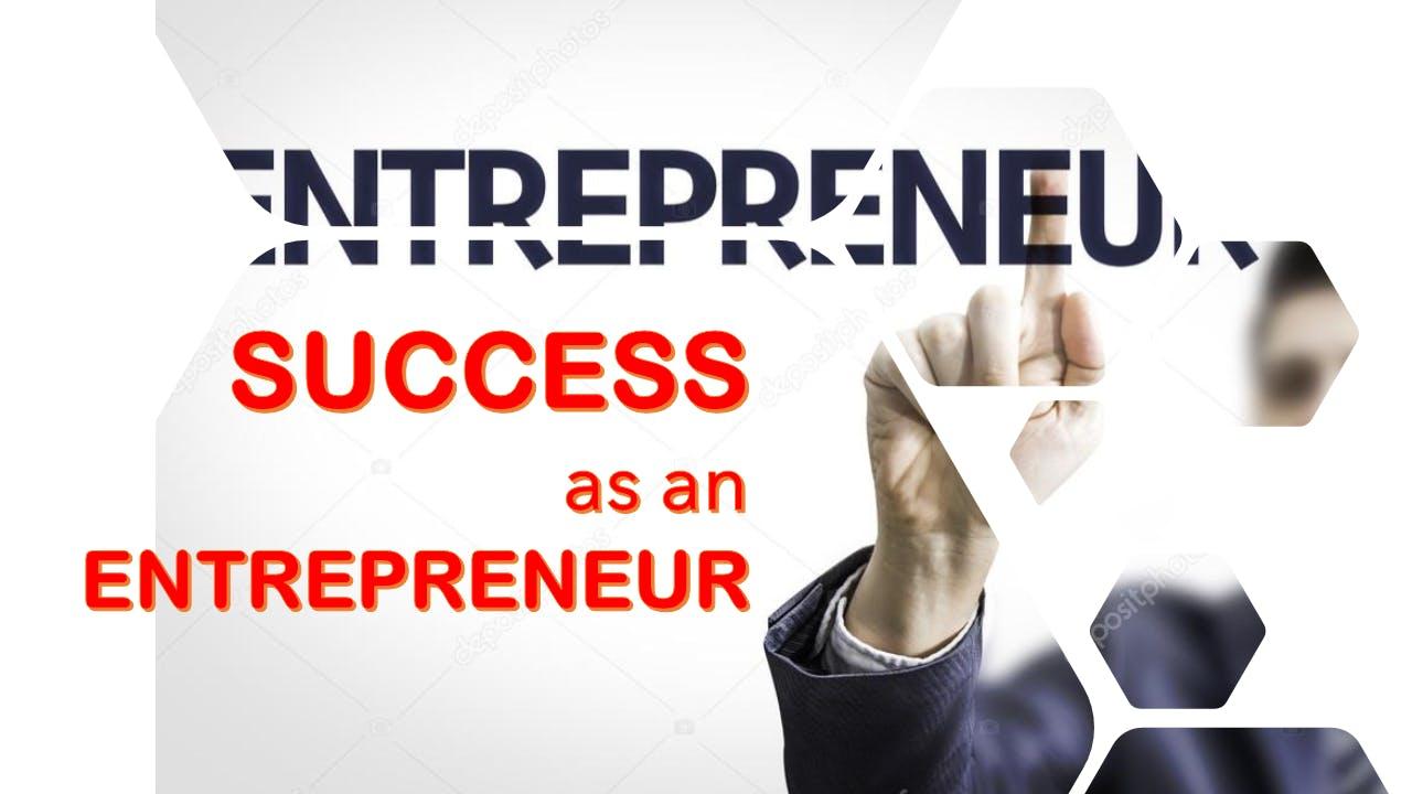 SUCCESS as an ENTREPRENEUR