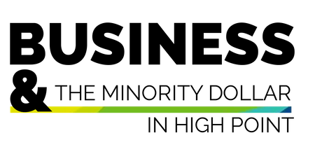 Business & The Minority Dollar in High Point  tickets