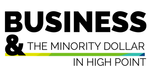 Business & The Minority Dollar in High Point