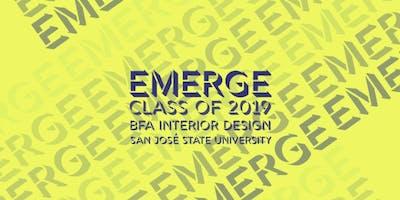 EMERGE - San Jose State Interior Design Program Senior Show 2019