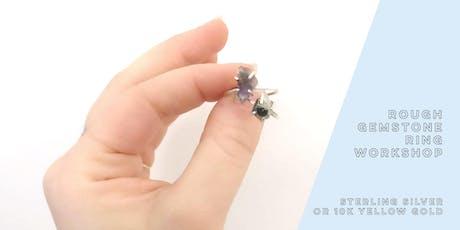 Rough Gemstone Ring Workshop tickets