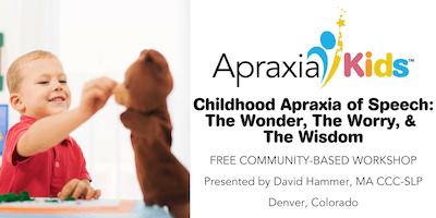 Childhood Apraxia of Speech: The Wonder, The Worry & The Wisdom