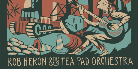 Rob Heron & The Tea Pad Orchestra tickets