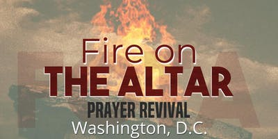 Fire On the Altar, Washington, DC