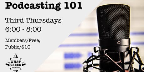 Podcasting 101 @ What Cheer Writers Club tickets