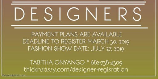 Thick N Sassy Designer Registration Installment Payments For The 2019 Curvy Queens Fashion Show