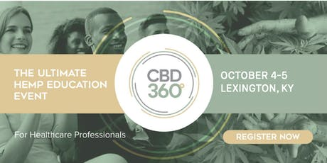 CBD360 Lexington - The Ultimate Hemp Education Event for Healthcare Professionals tickets