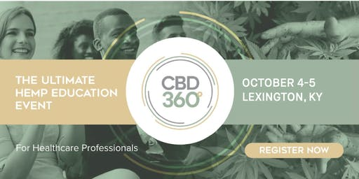 CBD360 Lexington - The Ultimate Hemp Education Event for Healthcare Professionals
