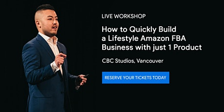 How To Build A Profitable Amazon FBA Business With Just 1 Winning Product! tickets