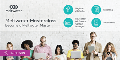 Meltwater in-person Masterclass