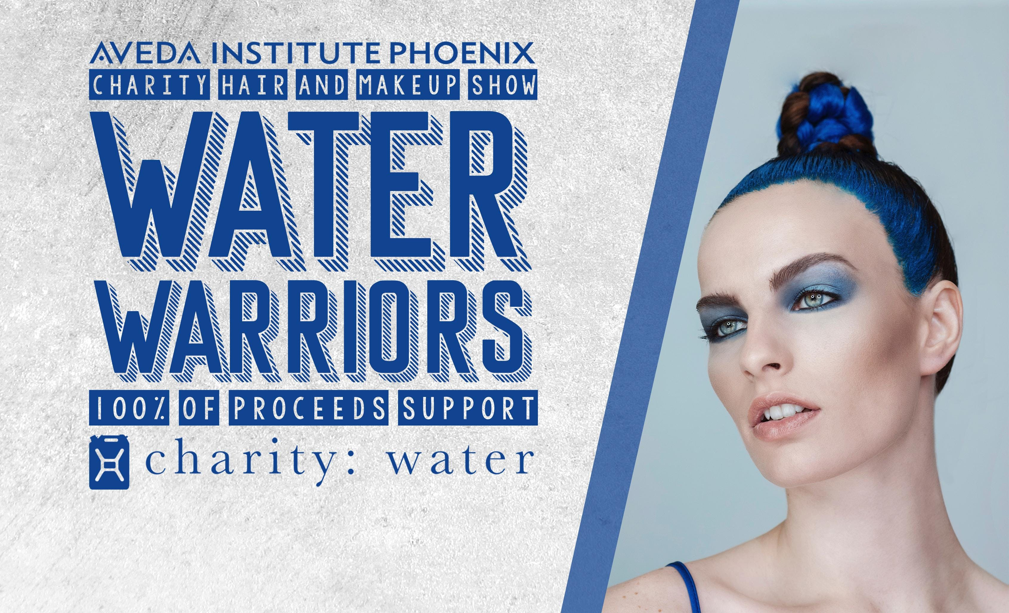 Water Warriors: A Charity Hair & Makeup Show
