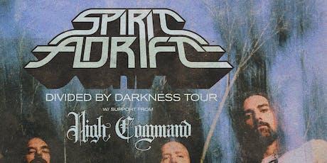 SPIRIT ADRIFT (members of Gatecreeper) • HIGH COMMAND •  The Well tickets