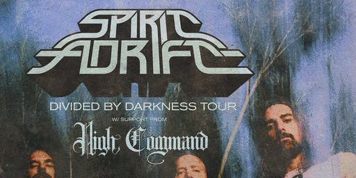 SPIRIT ADRIFT (members of Gatecreeper) • HIGH COMMAND •  The Well