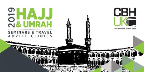 Hajj Seminar 2019 & Vaccination Clinic - LONDON tickets