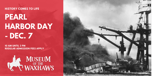 Pearl Harbor Day at The Museum of the Waxhaws