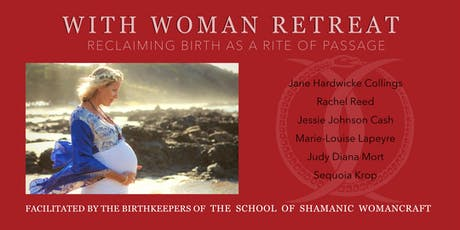 With Woman Retreat: Reclaiming Birth as a Rite of Passage 2019 tickets