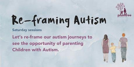 Reframing Autism- Saturday tickets