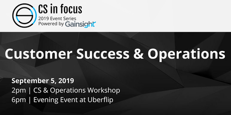 CS in Focus 2019 Event Series: Customer Success & Operations tickets