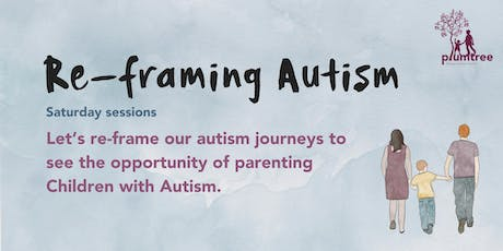 Reframing Autism- Saturday tickets