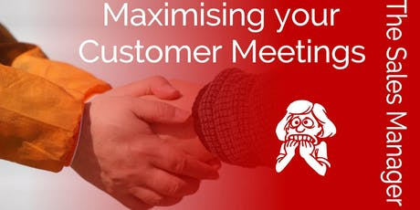 Maximising Your Customer Meetings tickets