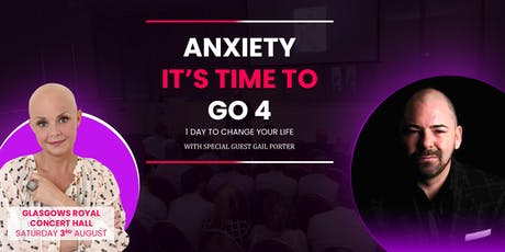Anxiety Its time to go 4(A day of fast, dynamic change) tickets