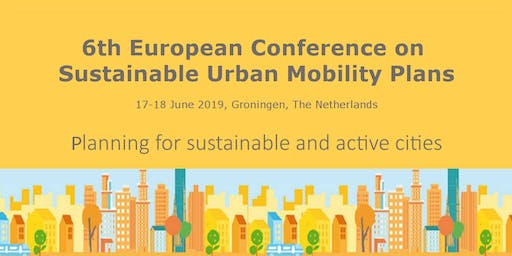 6th European Conference on Sustainable Urban Mobility Plans - Planning for sustainable and active cities