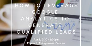 How To Leverage Google Analytics to Generate Qualified ...