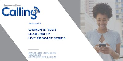 Innovation Calling - Women in Tech Leadership Live Podcast Recording