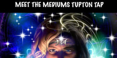 MEET THE MEDIUMS TUPTON TAP,CHESTERFIELD
