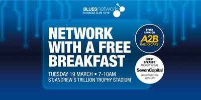 Blues Network Business Club Breakfast Event Sponsored by A2B Taxis