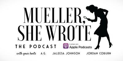 Mueller, She Wrote LIVE!