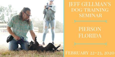 Pierson, FL - Jeff Gellman's Dog Training Seminar tickets