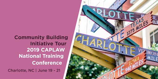 Community Building Initiative Tour   2019 CAPLAW National Training Conference