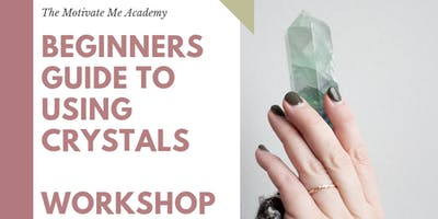 Beginners Guide to Using Crystals