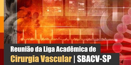 Reunião da Liga Acadêmica de Cirurgia Vascular - SBACV-SP ingressos