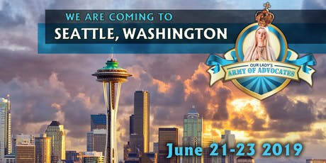 The Fatima Center - Our Lady's Army of Advocates Conference in Seattle! tickets