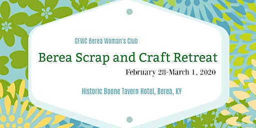 Berea Scrap and Craft Retreat 2020