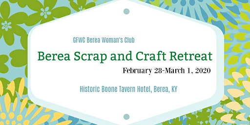 Berea Scrap and Craft Retreat 2020