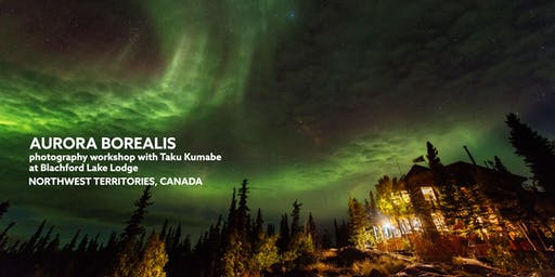 Aurora Borealis Photography Workshop at Blachford Lake Lodge
