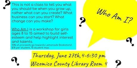 Who Am I? Self-Esteem Workshop for Girls tickets