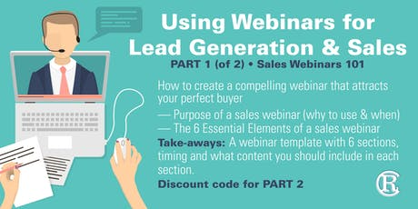 Using Webinars for Lead Generation and Sales - Part 1 of 2 tickets