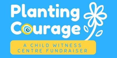 Planting Courage PlantNite - Fundraising Event for Child Witness Centre