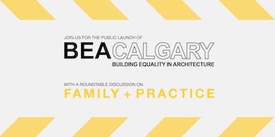 BEACalgary Talk: Family and Practice