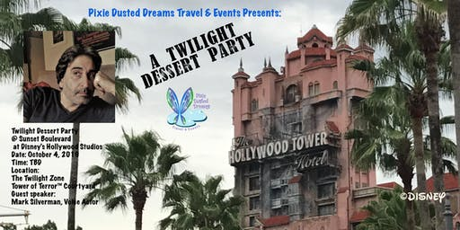 Tower of Terror Twilight Dessert Party with Guest Speaker Mark Silverman