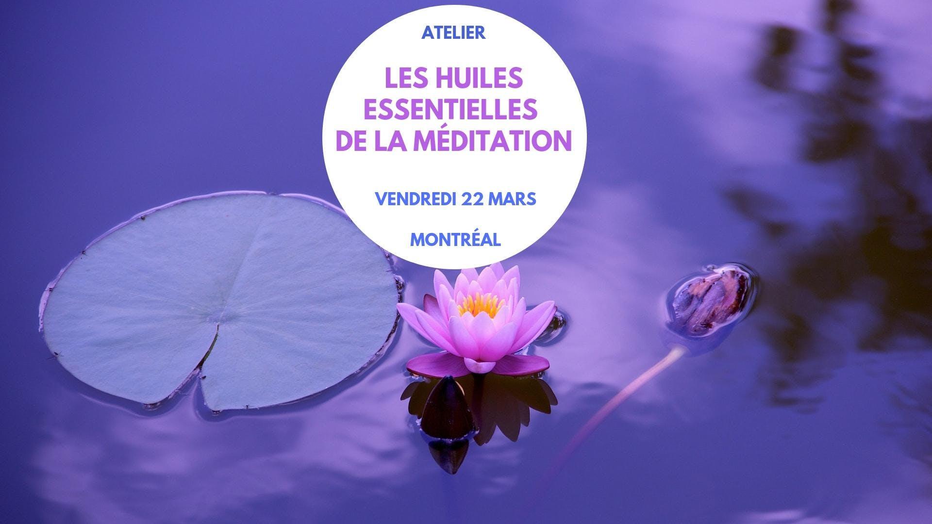 """Atelier """"Les Huiles Essentielles de la Médita"""