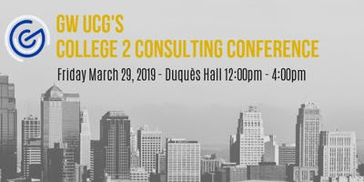 GW UCG's 2019 College 2 Consulting Conference