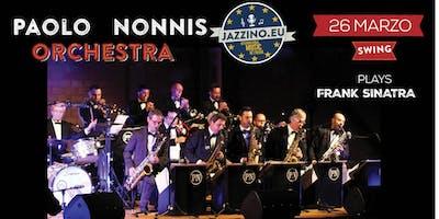 Paolo Nonnis Orchestra plays Frank Sinatra -  Live at Jazzino