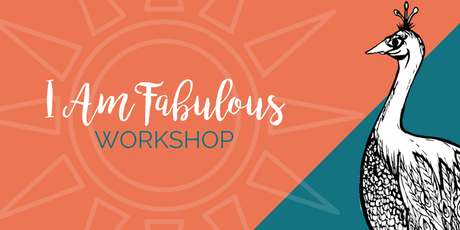 I Am Fabulous Workshop tickets